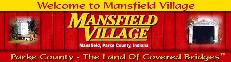 Welcome to MANSFIELD VILLAGE - Embracing the Parke County Covered Bridge Festival.